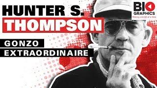 Hunter S. Thompson - Gonzo Extraordinaire