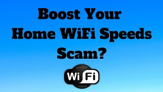 Boost Your Home WiFi Speeds Scam