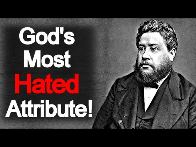 God's Most Hated Attribute - Charles Spurgeon Devotional