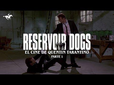 PERROS DE RESERVA - EL CINE DE QUENTIN TARANTINO: PARTE 1