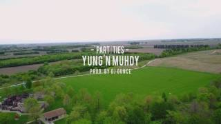 Yung'n Muhdy | Part Ties | Shot By O.North | Prod. By DJ Ounce