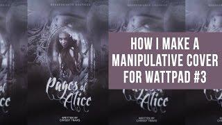 How I Make A Manipulative Cover for Wattpad #3