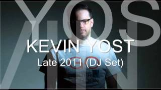 KEVIN YOST - Late 2011 (DJ Set)