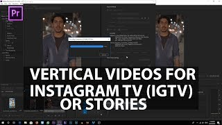 How to EDIT and Export Vertical Videos for your INSTAGRAM TV (IGTV) Stories | Adobe Premiere Pro