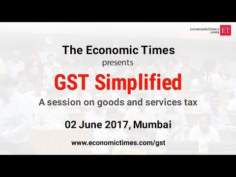 GST Simplified - An ET workshop in Mumbai - 2 June'17 | #ETGST