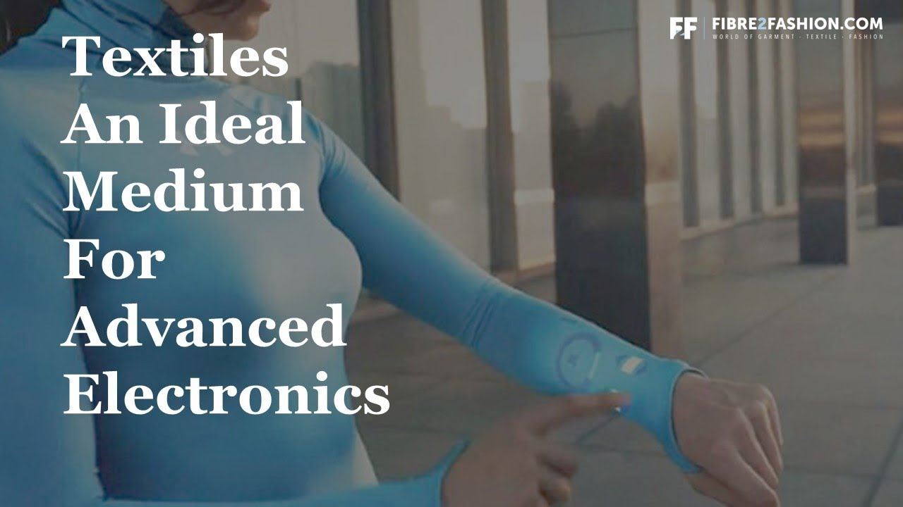 Textiles an ideal medium for advanced electronics