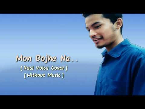 Mon Bojhe Na - Cover (Without Music)   Chirodini Tumi Je Amar 2   Arijit Singh   John Rehan Covers