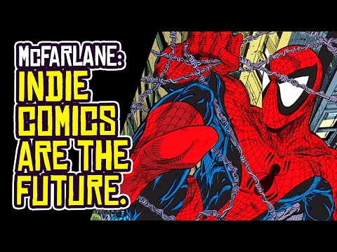 Todd McFarlane: INDIE COMICS are the Future of the Comic Book Industry
