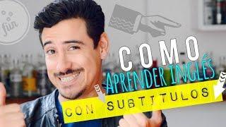 Como Aprender Inglés con subtítulos (Hablo en Inglés) | A...