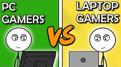 PC Gamers VS Laptop Gamers