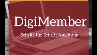 Digimember- Mitgliederbereich Schritt für Schritt Anleitung- Crashkurs