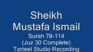 Sheikh Mustafa Ismail Surah 78-144 Complete Juz 30 Tarteel Studio Recording