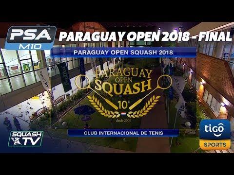 Squash: Paraguay Open 2018 - Final [Full Match]