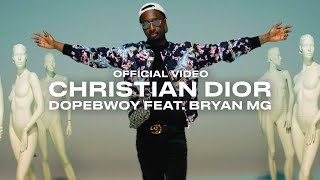 Dopebwoy ft. Bryan MG - Christian Dior (Prod. SRNO) [Official Video]