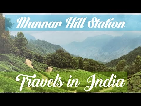 Munnar Hill Station, Kerala India Travel Guide
