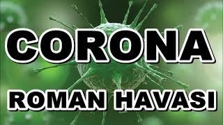 Korona Roman havası 2020 Yeni Gayda Corona Allahtan Var Kolonya