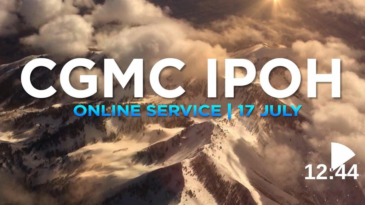 CGMC Ipoh Service - Saturday 17th July @ 8:00 pm