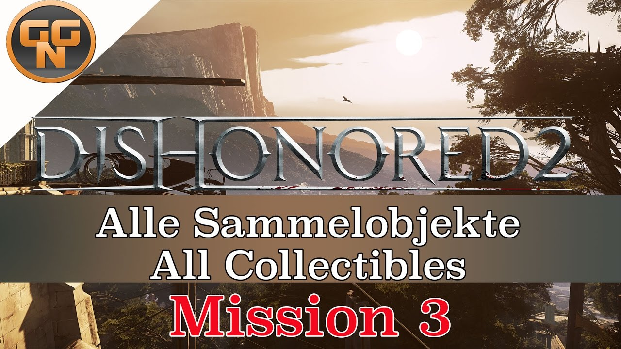 Dishonored 2 guide alle sammelobjekte all collectibles mission 3 dishonored 2 guide alle sammelobjekte all collectibles mission 3 malvernweather Choice Image