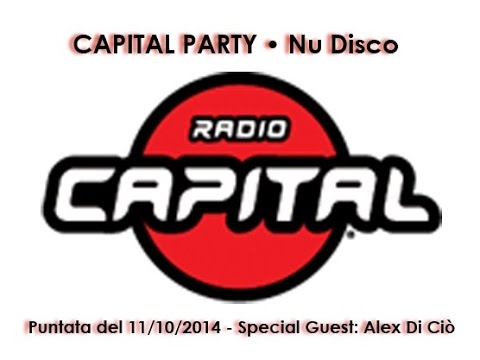Capital Party Nu Disco • special guest Alex Di Ciò on Radio Capital