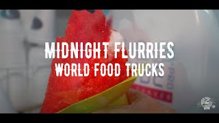 WORLD FOOD TRUCKS | MIDNIGHT FLURRIES | Ep. 54