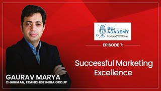 Ep.7: Successful Marketing Excellence | BEx Academy