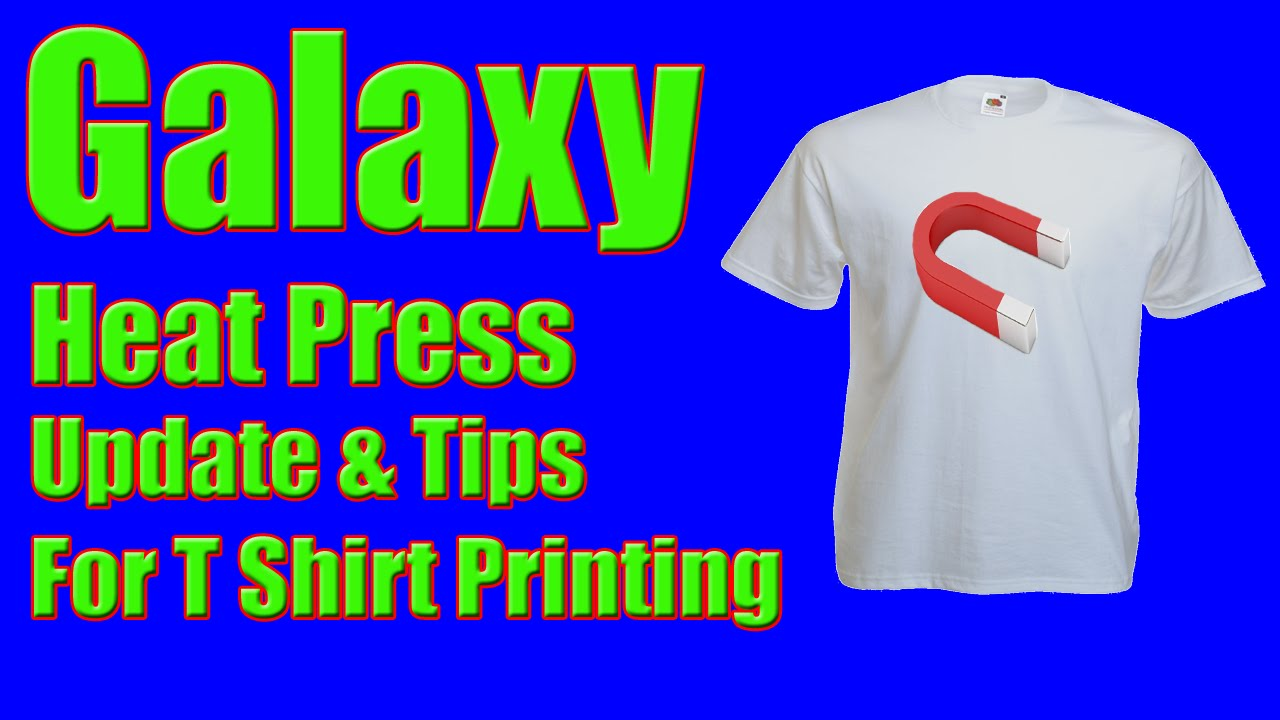 Galaxy Heat Press Update And Tips And Tricks For T Shirt ...
