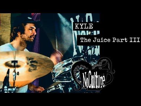 Kyle - The Juice Part III | Live @ No Culture