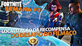 LOCATION of the REWARD CHALLENGE of FILMAÇO THIRD WEEK-FORTNITE