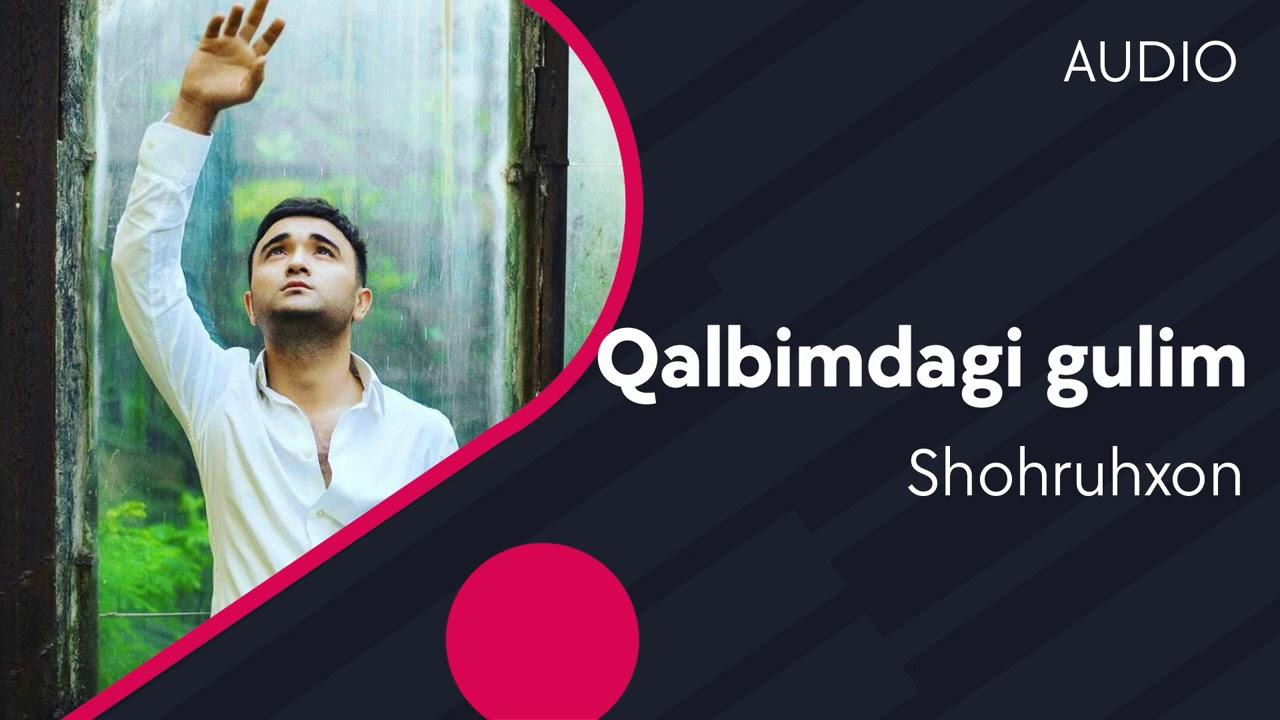 Shohruhxon - Qalbimdagi gulim | Шохруххон - Калбимдаги гулим (AUDIO)