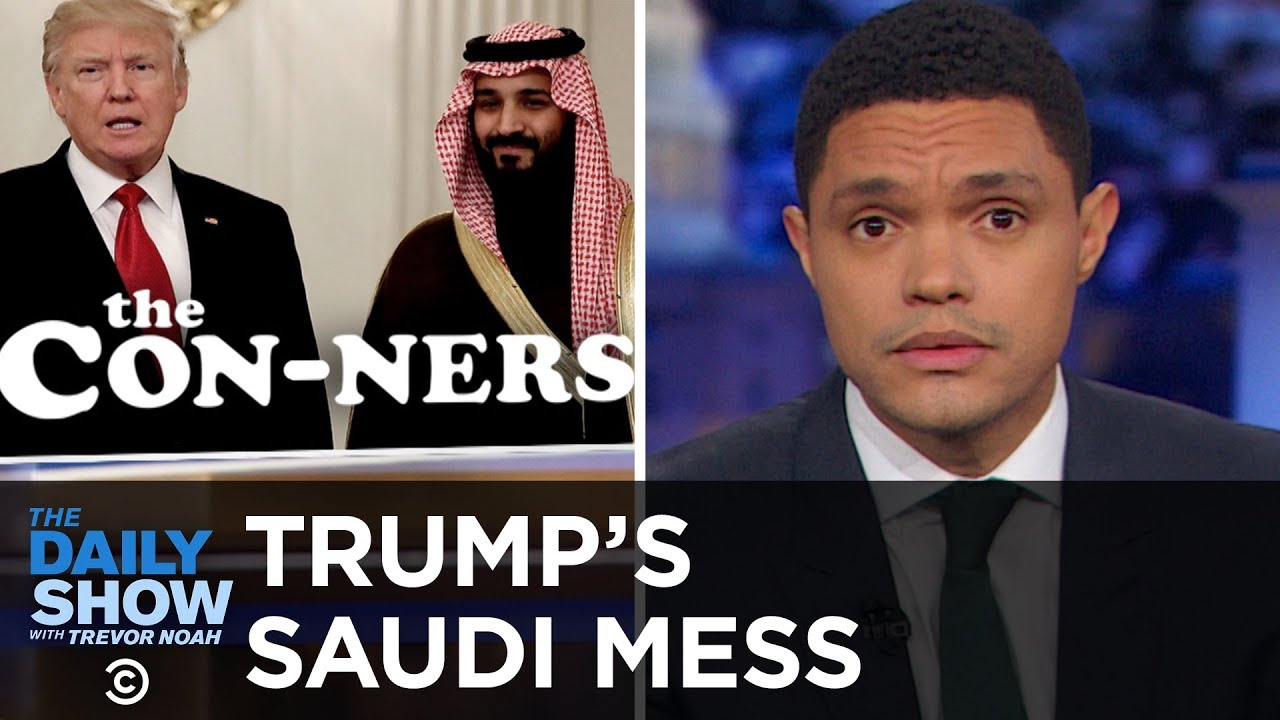 trump-defends-saudi-arabia-against-murder-allegations-to-secure-arms-deal-the-daily-show