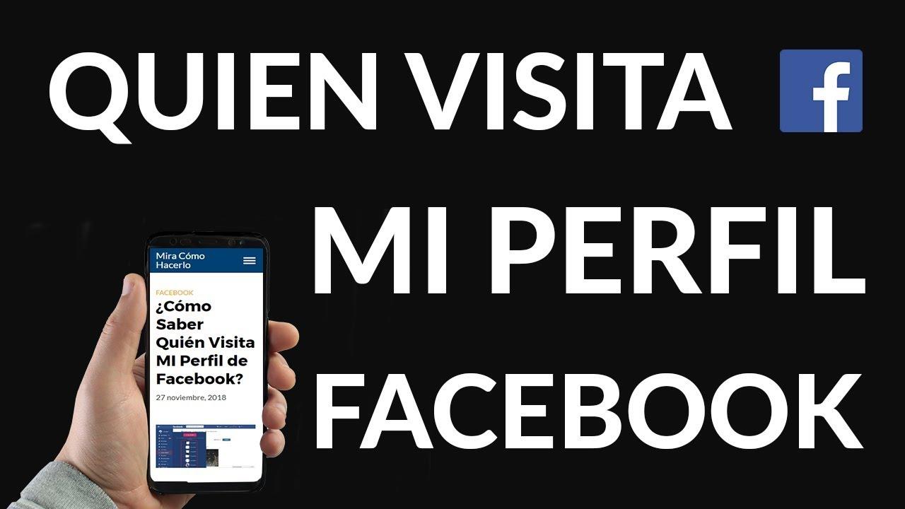 Cómo Saber Quién Revisa O Visita Mi Perfil De Facebook En Android Y Iphone Descubre Cómo Hacerlo