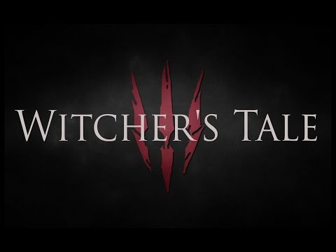 The Witcher 3 - Witcher's Tale Video   Music By World Beyond