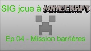 SIG joue à Minecraft Ep 04 - Mission barrières [FR]