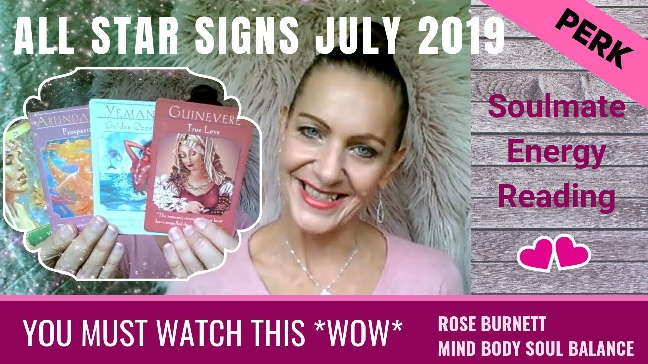 July 2019 Soulmate Energy Forecast - All Star Signs By Rose