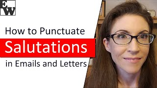 Punctuate Salutations In Emails And Letters