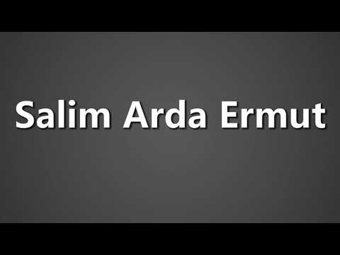 How To Pronounce Salim Arda Ermut