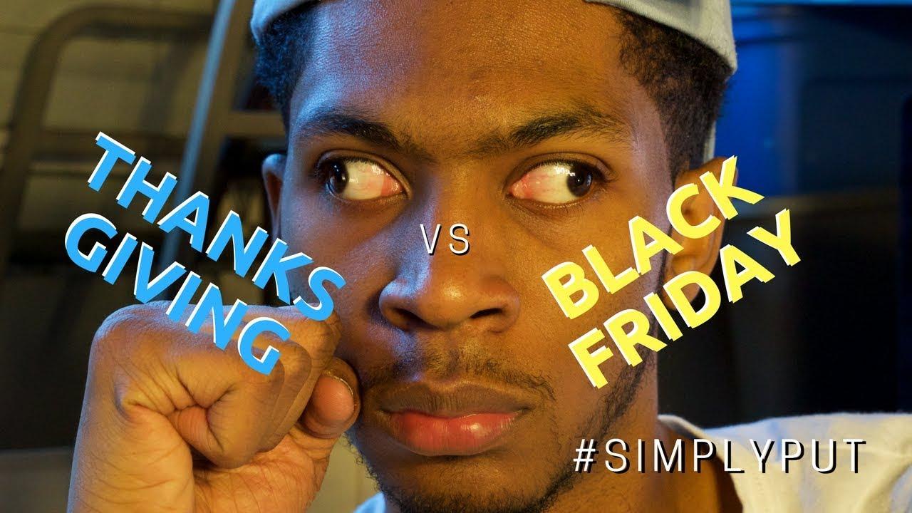 Thanksgiving Vs Black Friday Simplyput Chaz Smith Youtube