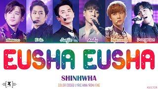 """Shinhwa (신화) - """"Eusha! Eusha! (으쌰! 으쌰!)"""" Lyrics [Color Coded…"""