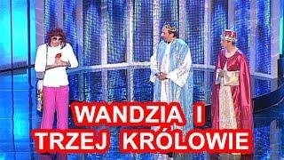 Kabaret Neo-Nówka - Wandzia i Trzej Królowie  -  ◔‿◔  i  ♛♚♛