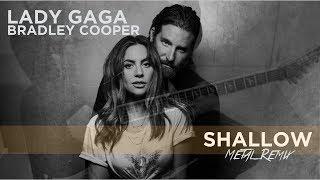 Baixar Lady Gaga, Bradley Cooper - Shallow (Metal remix)