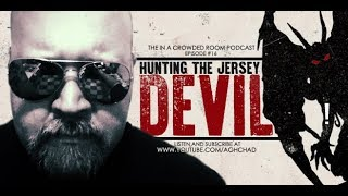THE IN A CROWDED ROOM PODCAST • EP #16 • HUNTING THE JERSEY DEVIL