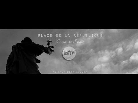 Coeur de Pirate - Place de la République (english translation)