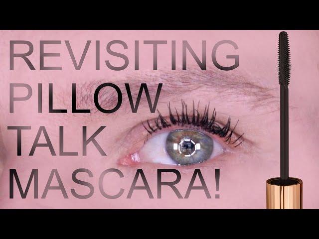REVISTING CHARLOTTE TILBURY PILLOW TALK MASCARA!!!!