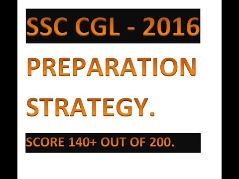 SSC CGL - 2016 Complete Test Preparation Strategy.
