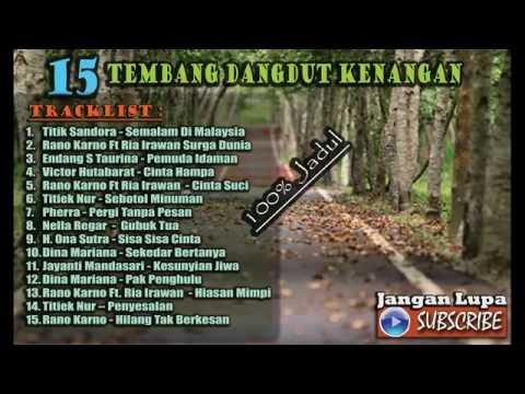 15 Tembang Dangdut Melayu Kenangan - Dangdut Nostalgia Lama Pilihan Hits 2017