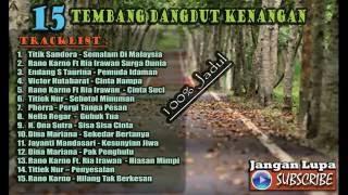 15 Tembang Dangdut Melayu Kenangan - Dangdut Nostalgia Lama Pilihan Hits 2017 - Stafaband