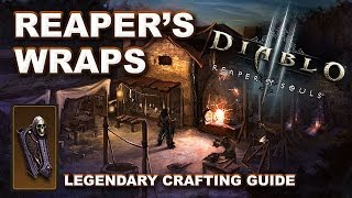Diablo 3 Reaper of Souls: REAPER'S WRAPS Legendary Crafting & Farming Guide