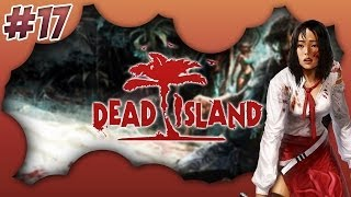 Dead Island : Coop avec Frigiel et Xef - I wanna fly | Episode 17 -  Let's Play