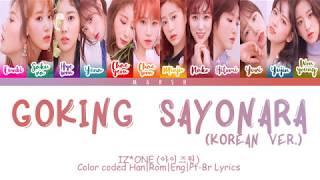IZ*ONE – Gokigen Sayonara (기분 좋은 안녕) (Korean Ver.) (Color Coded Lyrics/Han/Rom/Eng/Pt-Br)