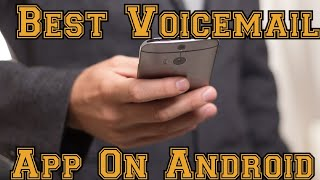 Best Visual Voicemail App for Android 2020